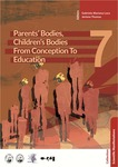 PARENTS' BODIES, CHILDREN'S BODIES FROM CONCEPTION TO EDUCATION